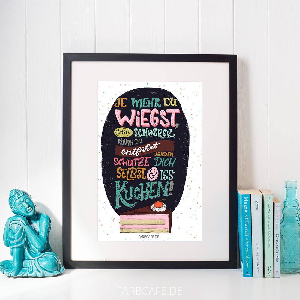 Je mehr du wiegst, desto schwerer kannst du entführt werden. Schütze dich selbst und iss Kuchen. Lettering